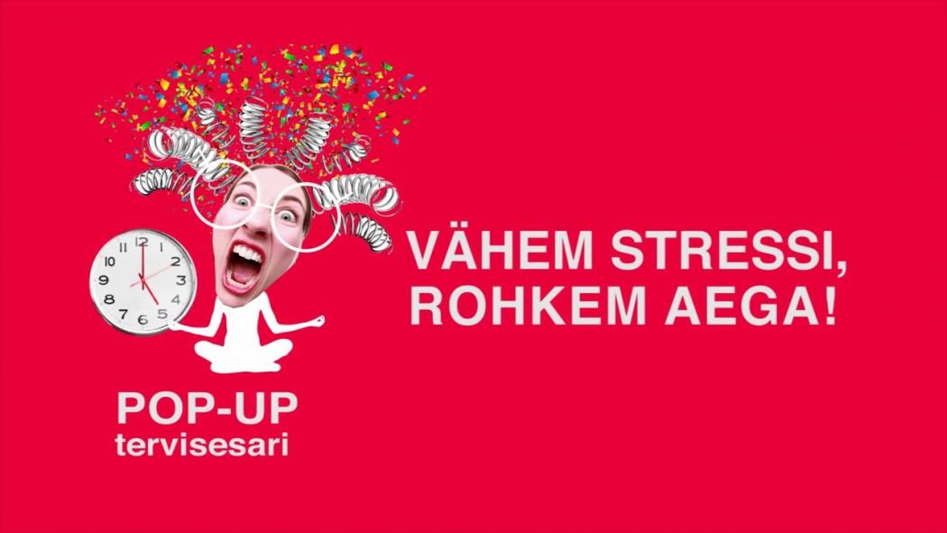 """Tallinna tervisesari """"Pop-up"""". Vähem stressi, rohkem aega!"""