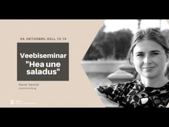 "Veebiseminari ""Hea une saladus"" salvestus"